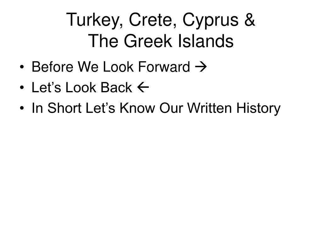 Turkey, Crete, Cyprus &