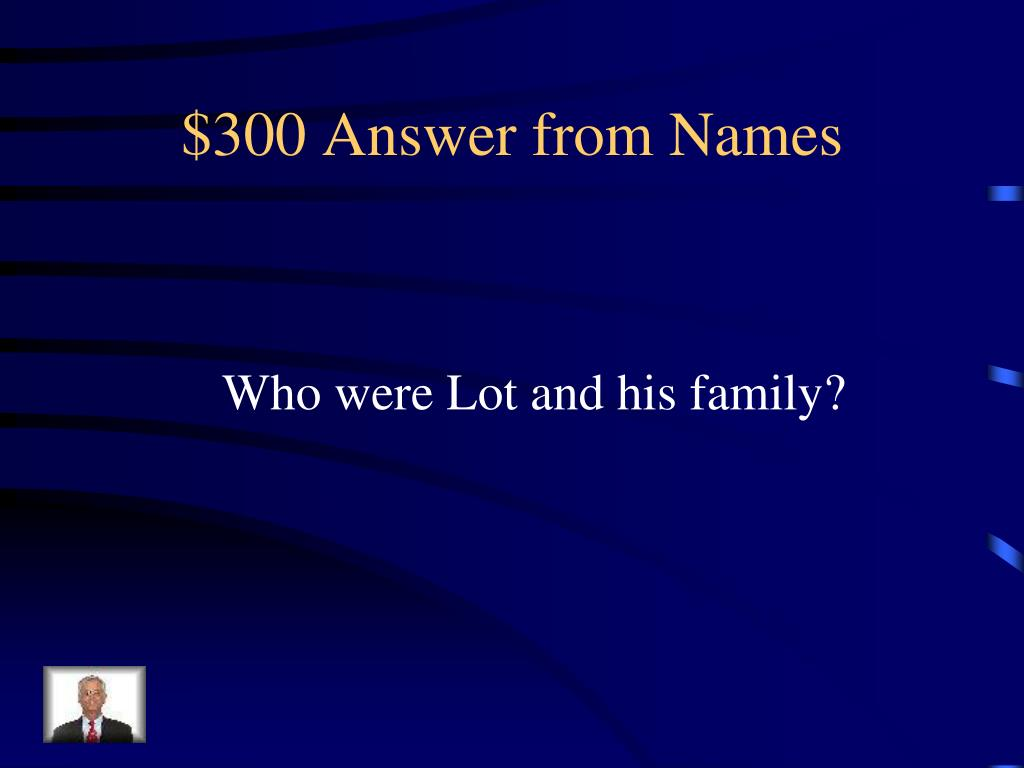 $300 Answer from Names