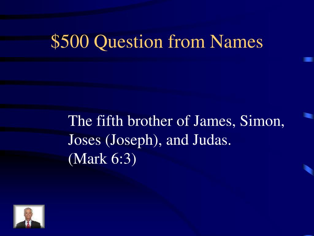 $500 Question from Names