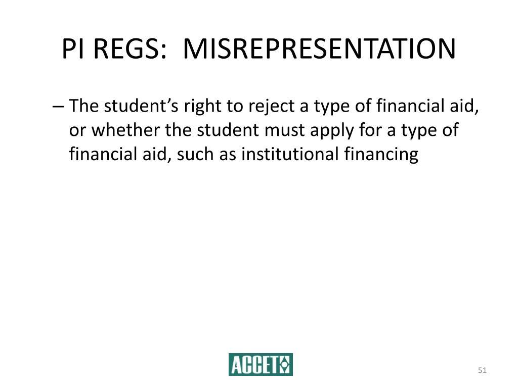 PI REGS:  MISREPRESENTATION
