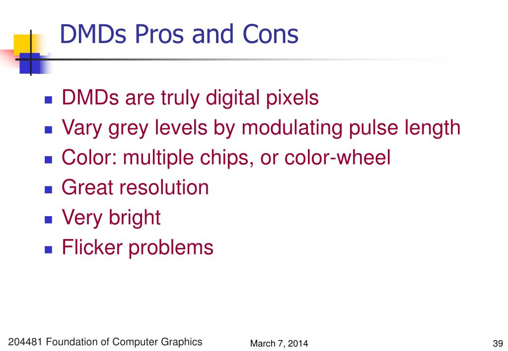 DMDs Pros and Cons