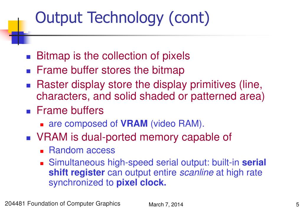 Output Technology (cont)