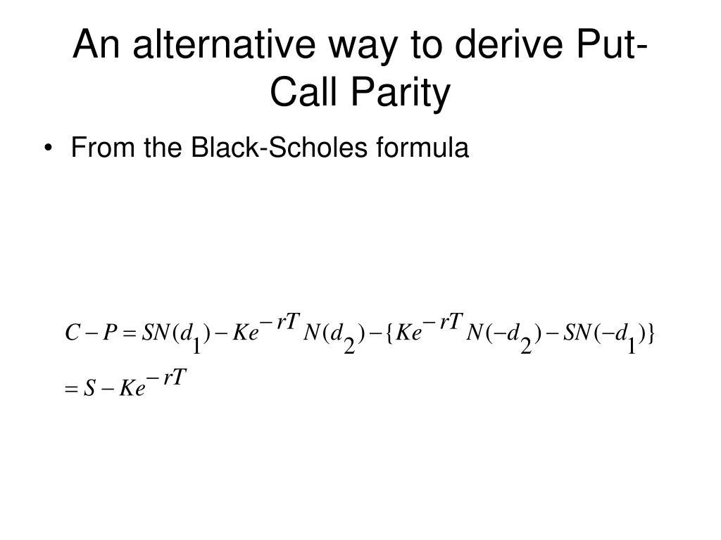 An alternative way to derive Put-Call Parity