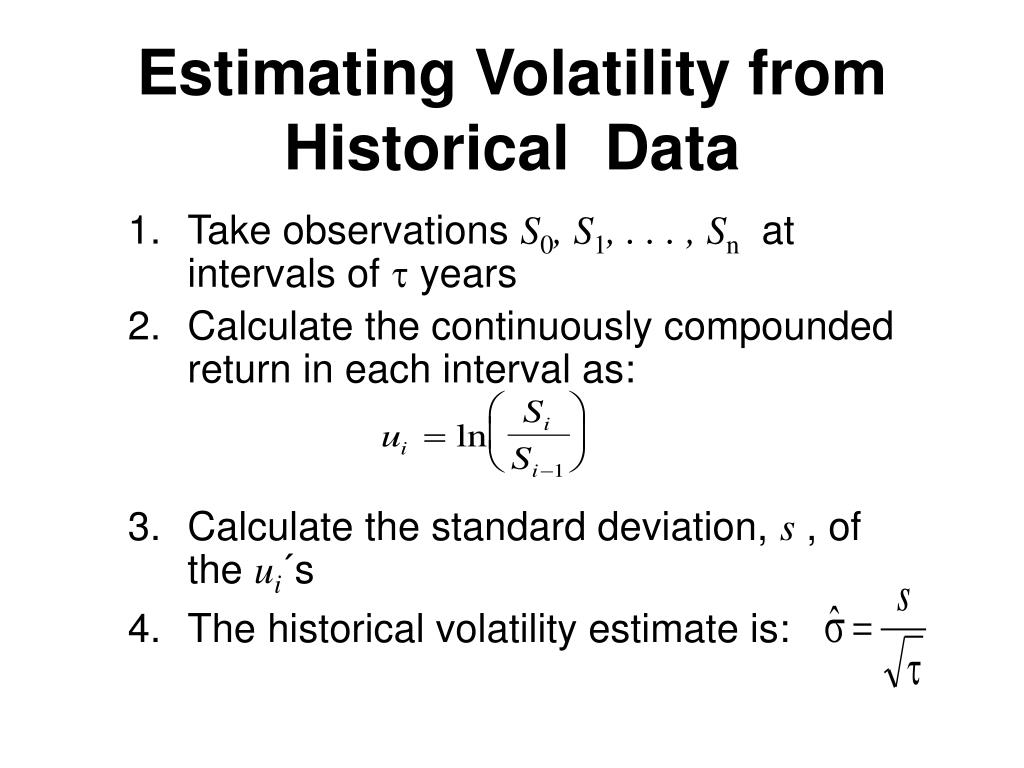 Estimating Volatility from Historical  Data