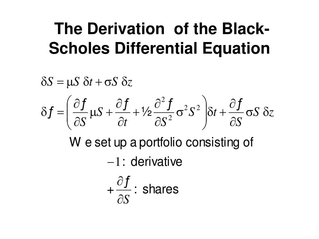 The Derivation  of the Black-Scholes Differential Equation