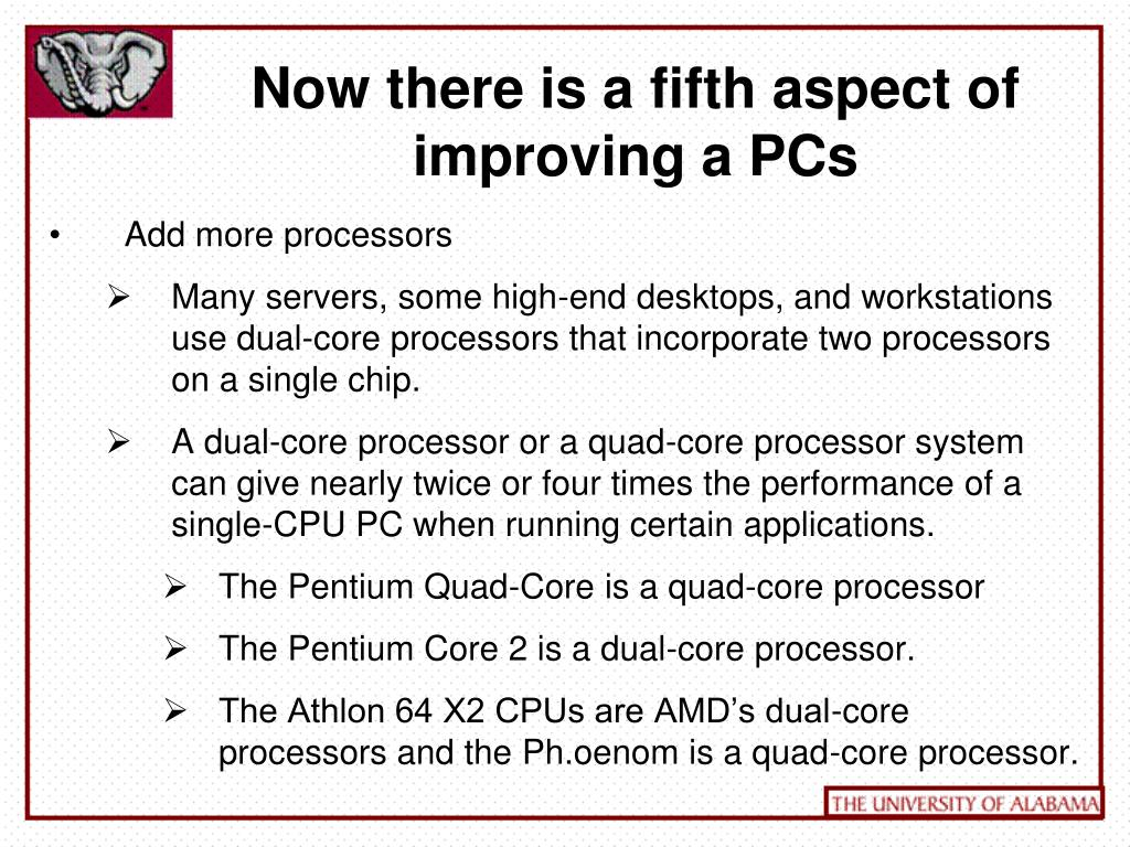 Now there is a fifth aspect of improving a PCs
