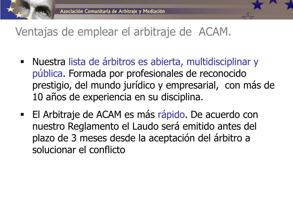 Ventajas de emplear el arbitraje de  ACAM.