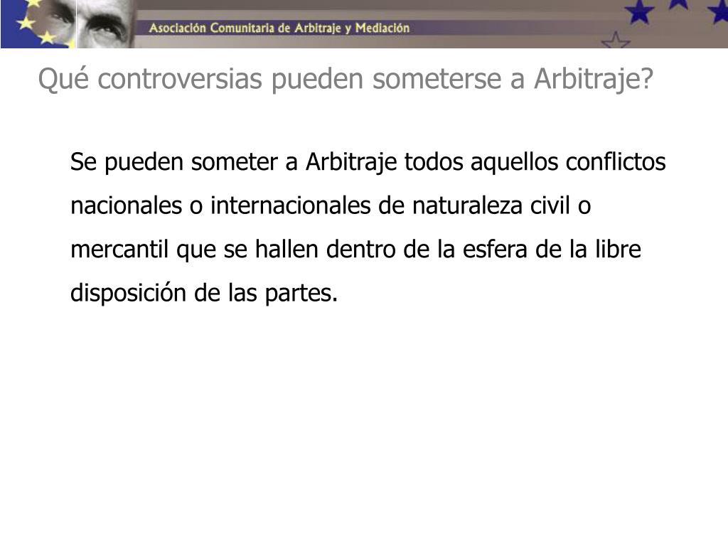 Qué controversias pueden someterse a Arbitraje?