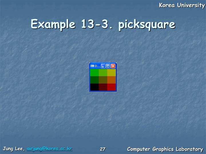 Example 13-3. picksquare