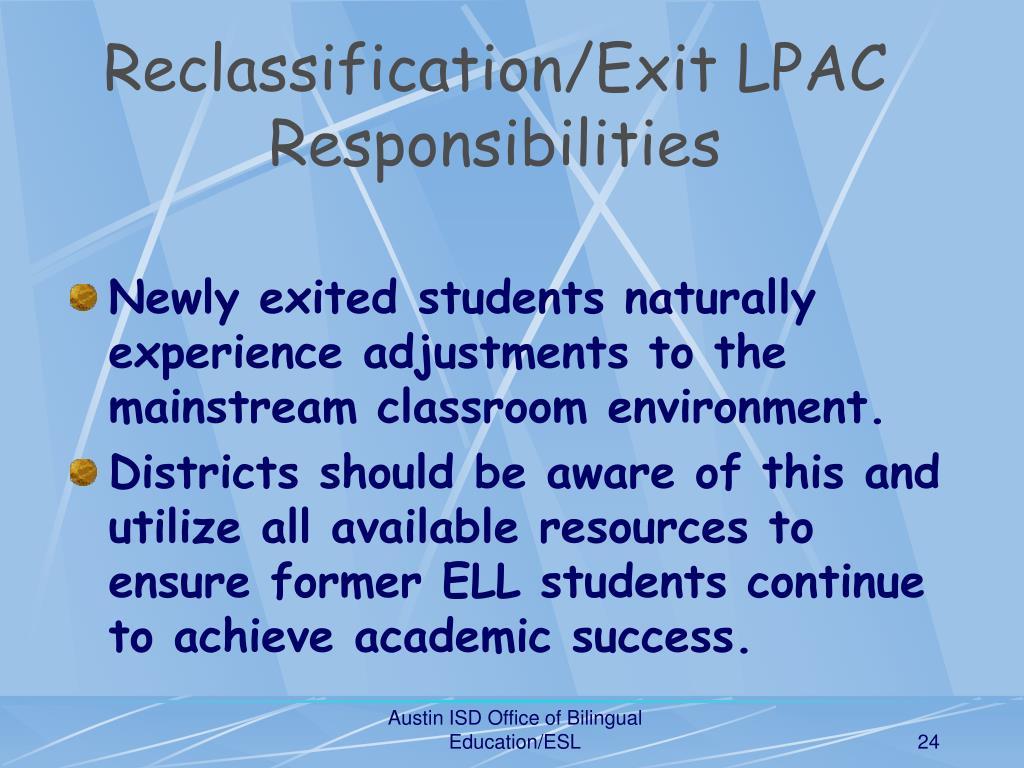 Reclassification/Exit LPAC Responsibilities
