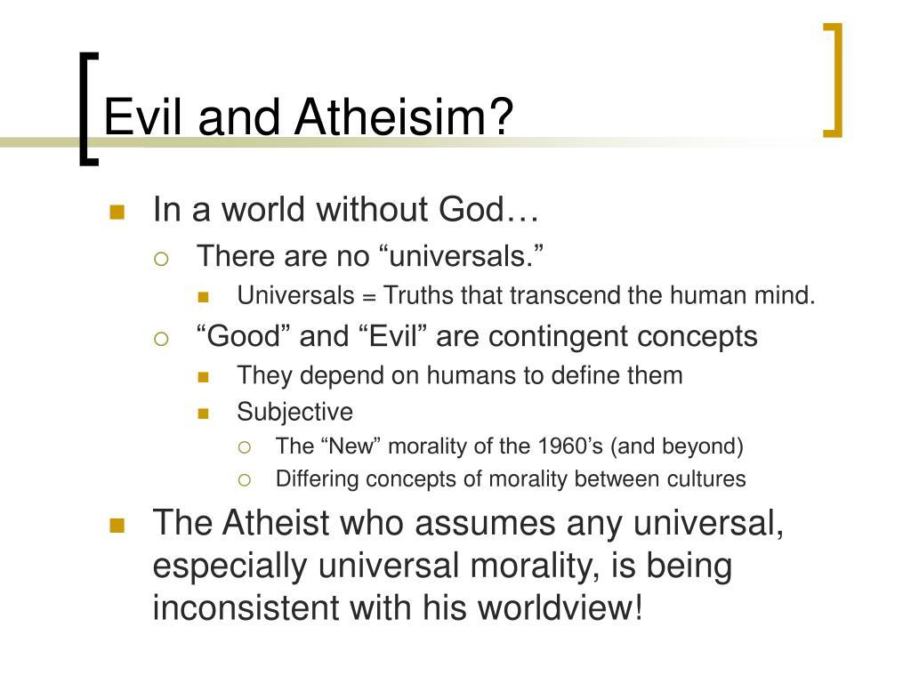 Evil and Atheisim?
