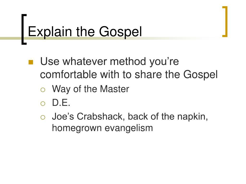 Explain the Gospel