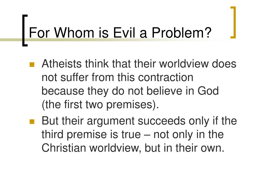 For Whom is Evil a Problem?