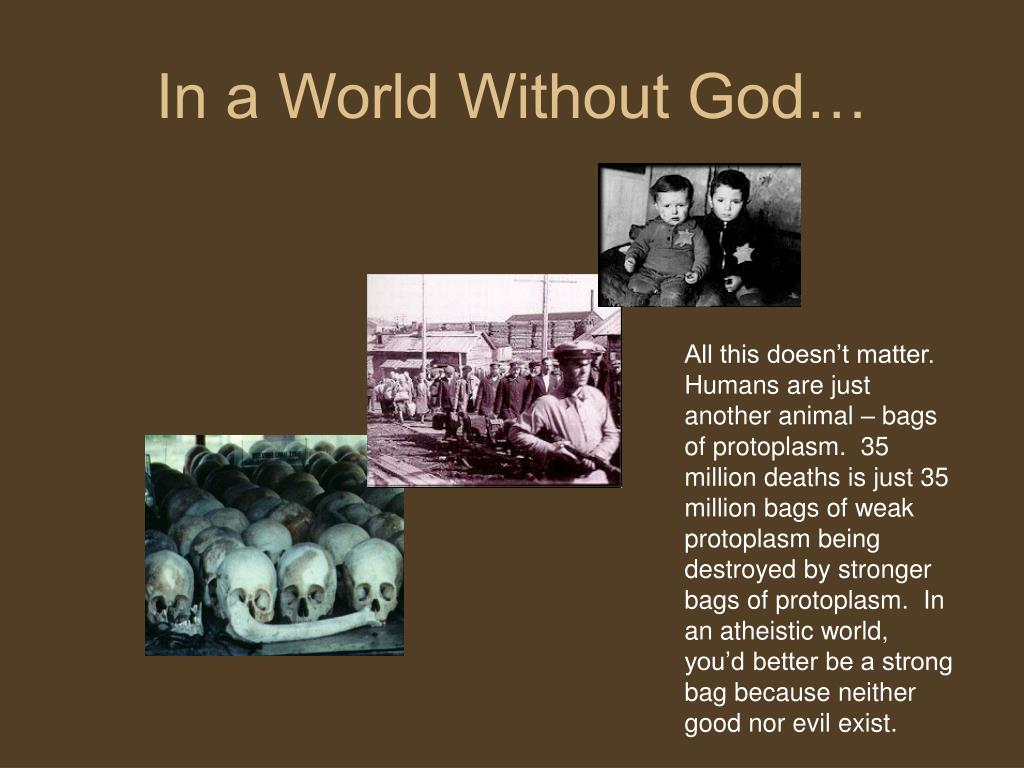 In a World Without God…