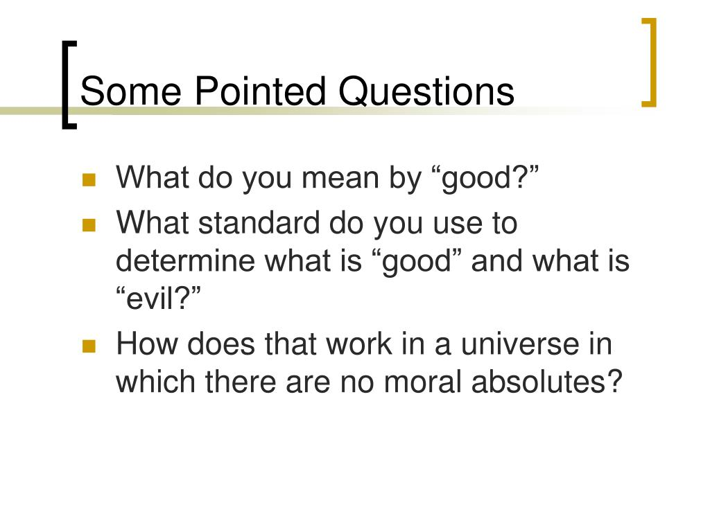 Some Pointed Questions