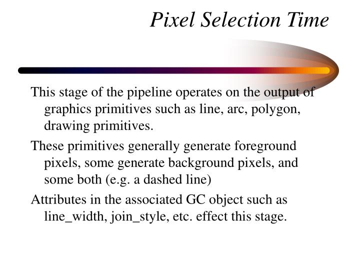 Pixel Selection Time