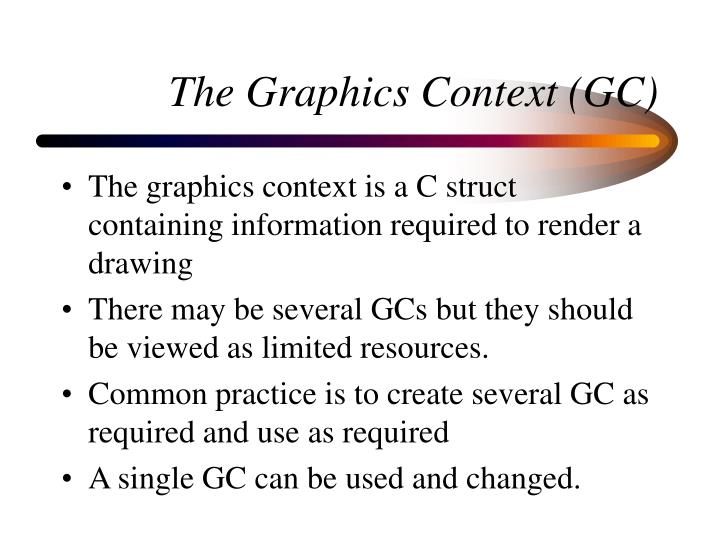 The Graphics Context (GC)