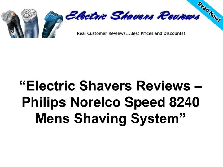 Electric shavers reviews philips norelco speed 8240 mens shaving system