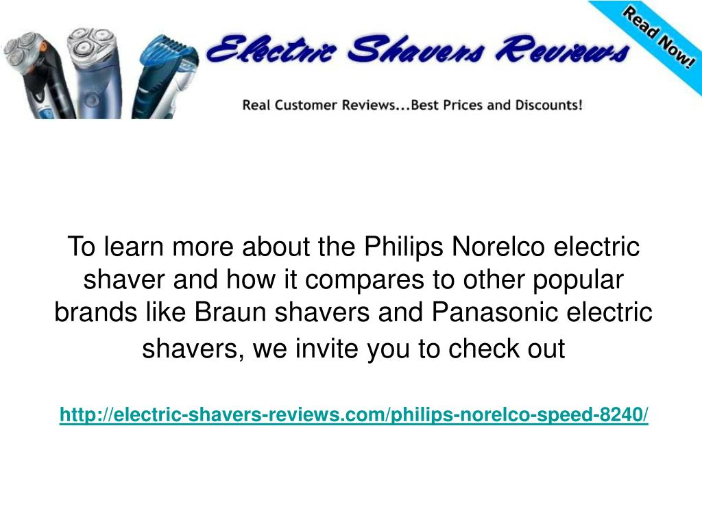 To learn more about the Philips Norelco electric shaver and how it compares to other popular brands like Braun shavers and Panasonic electric shavers, we invite you to check out