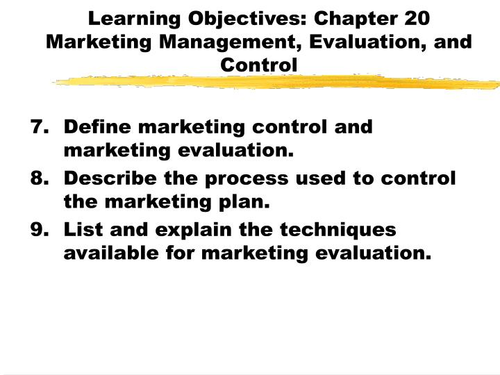 Learning objectives chapter 20 marketing management evaluation and control3