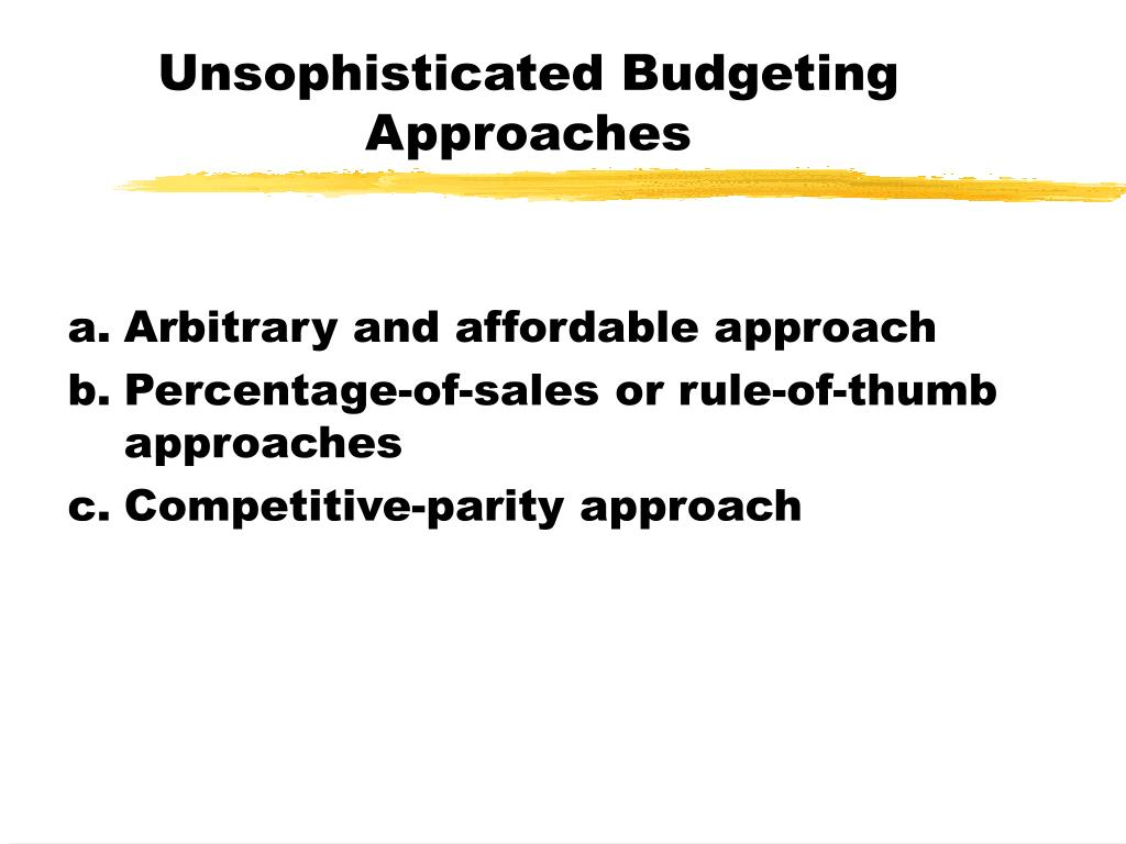 Unsophisticated Budgeting Approaches