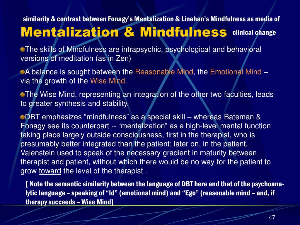 similarity & contrast between Fonagy's Mentalization & Linehan's Mindfulness as media of