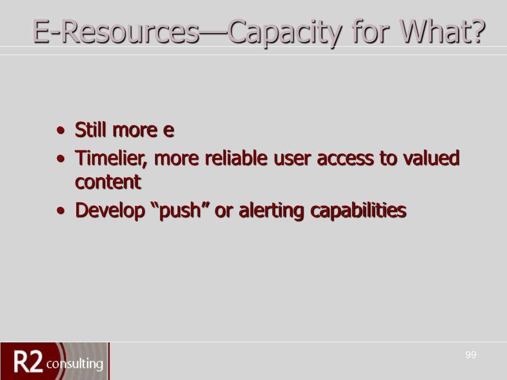E-Resources—Capacity for What?