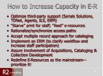 how to increase capacity in e r