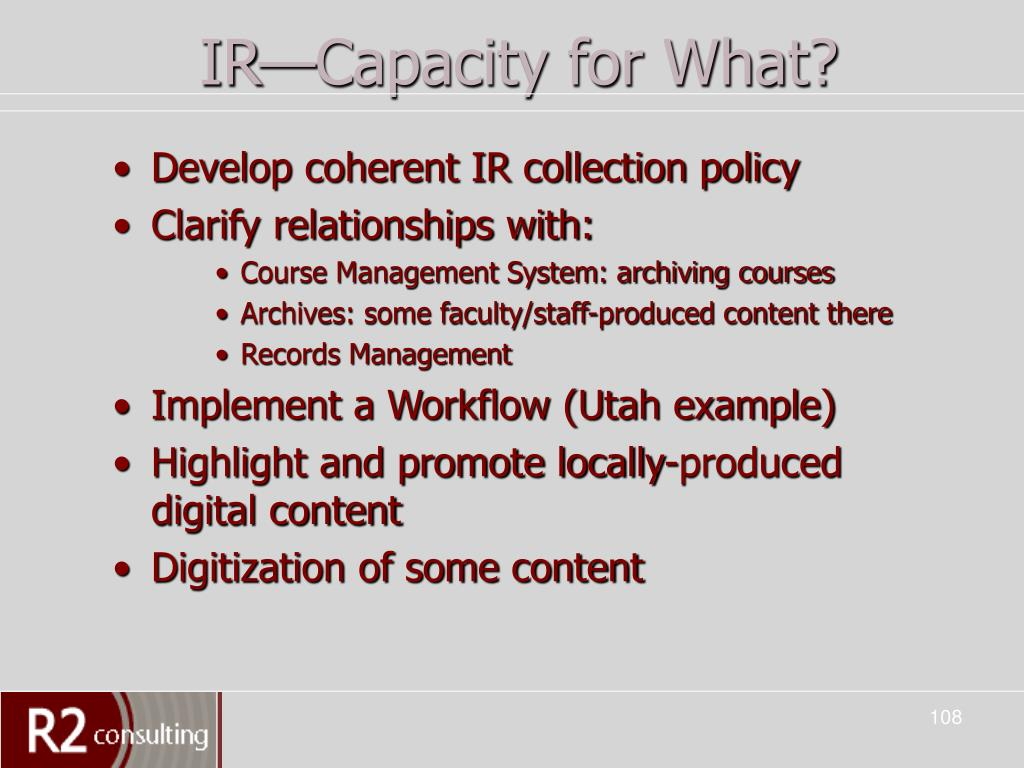 IR—Capacity for What?