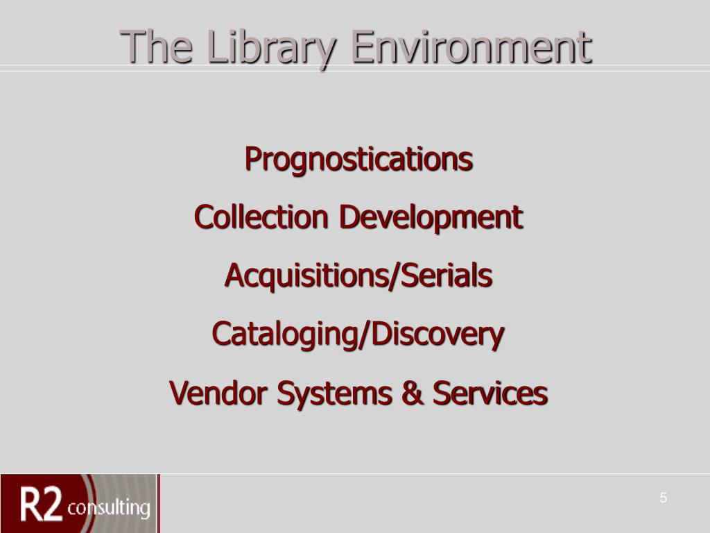 The Library Environment
