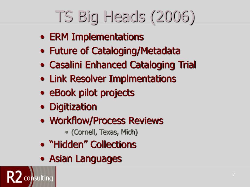TS Big Heads (2006)