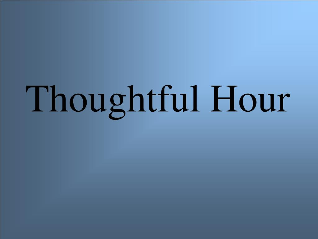 Thoughtful Hour