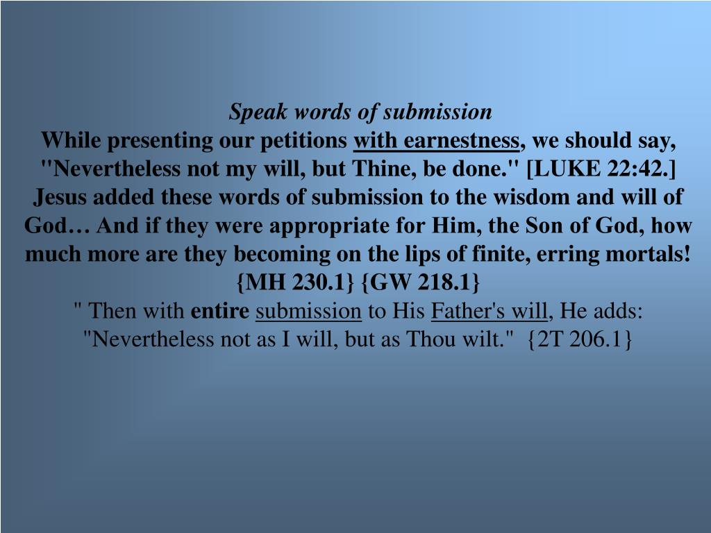 Speak words of submission
