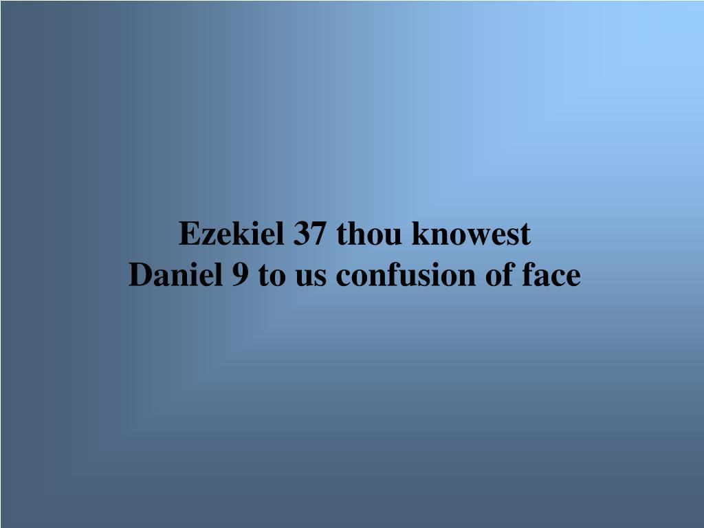 Ezekiel 37 thou knowest