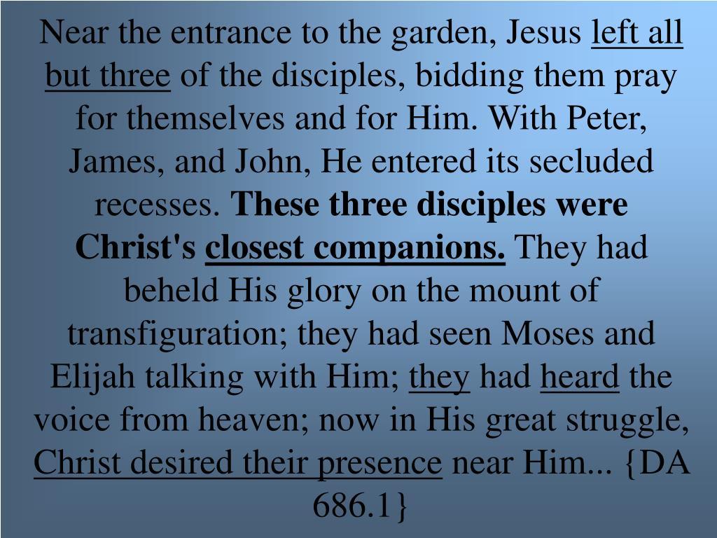 Near the entrance to the garden, Jesus