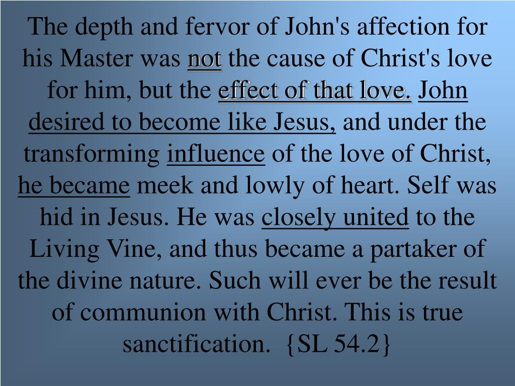 The depth and fervor of John's affection for his Master was