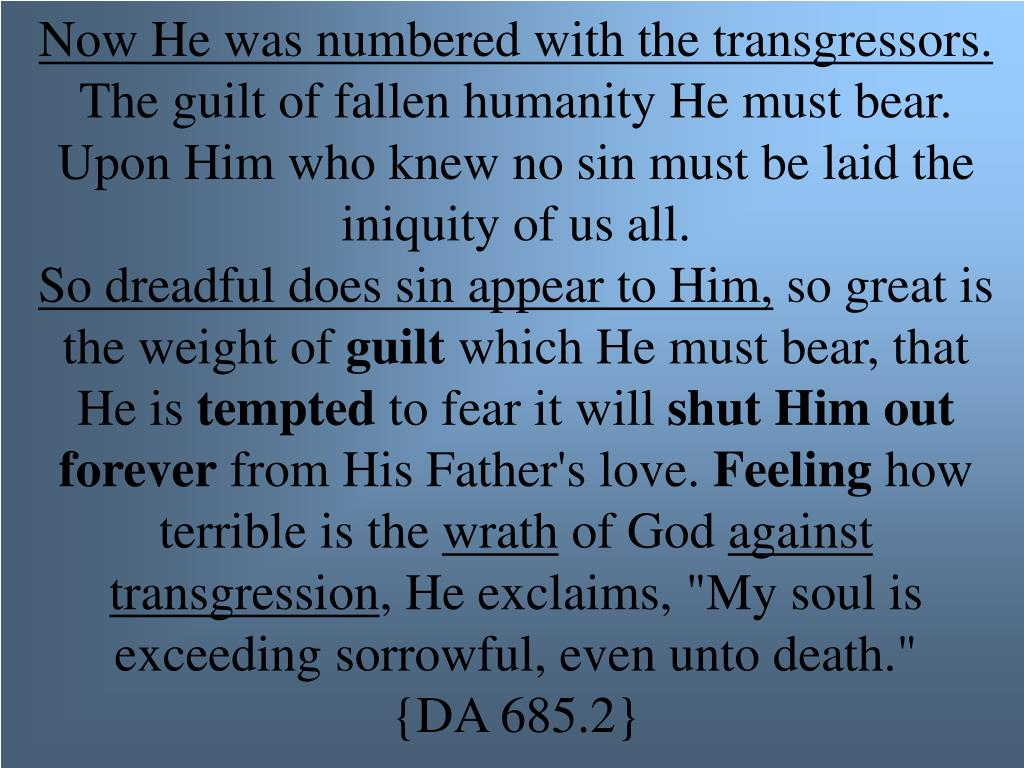Now He was numbered with the transgressors.