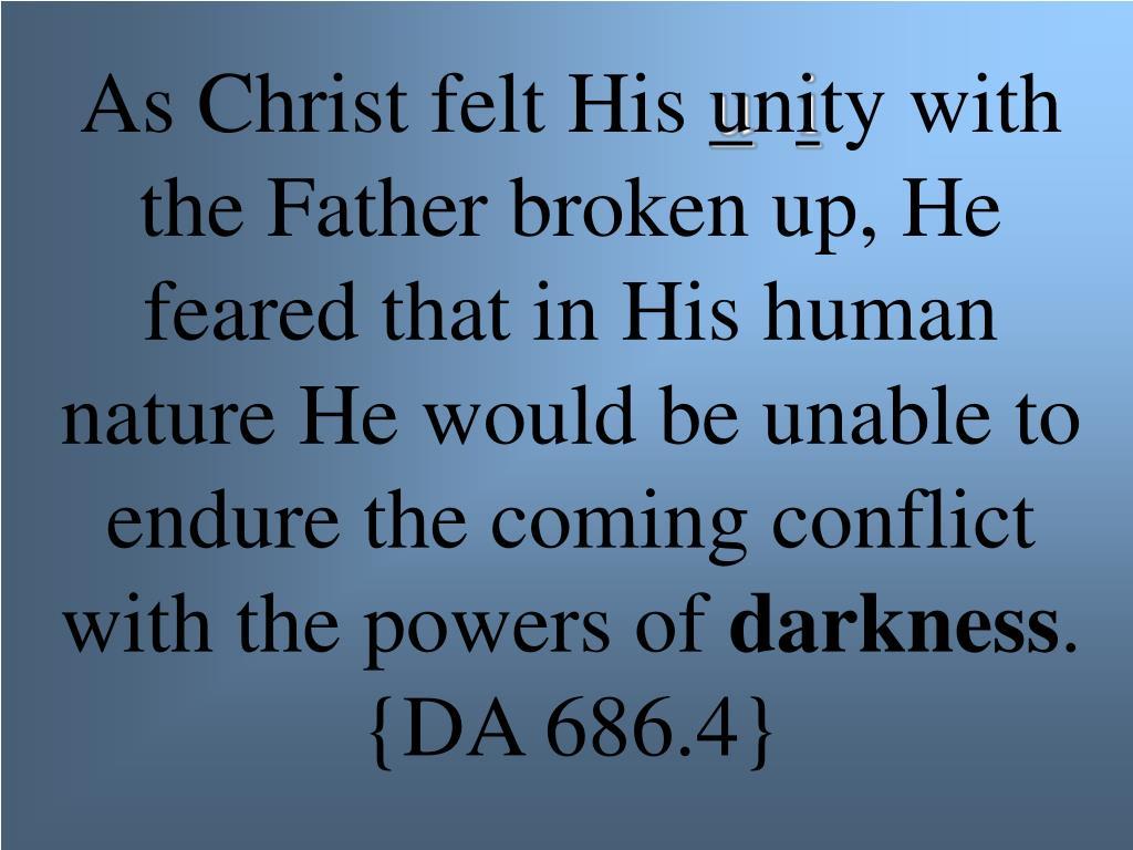 As Christ felt His