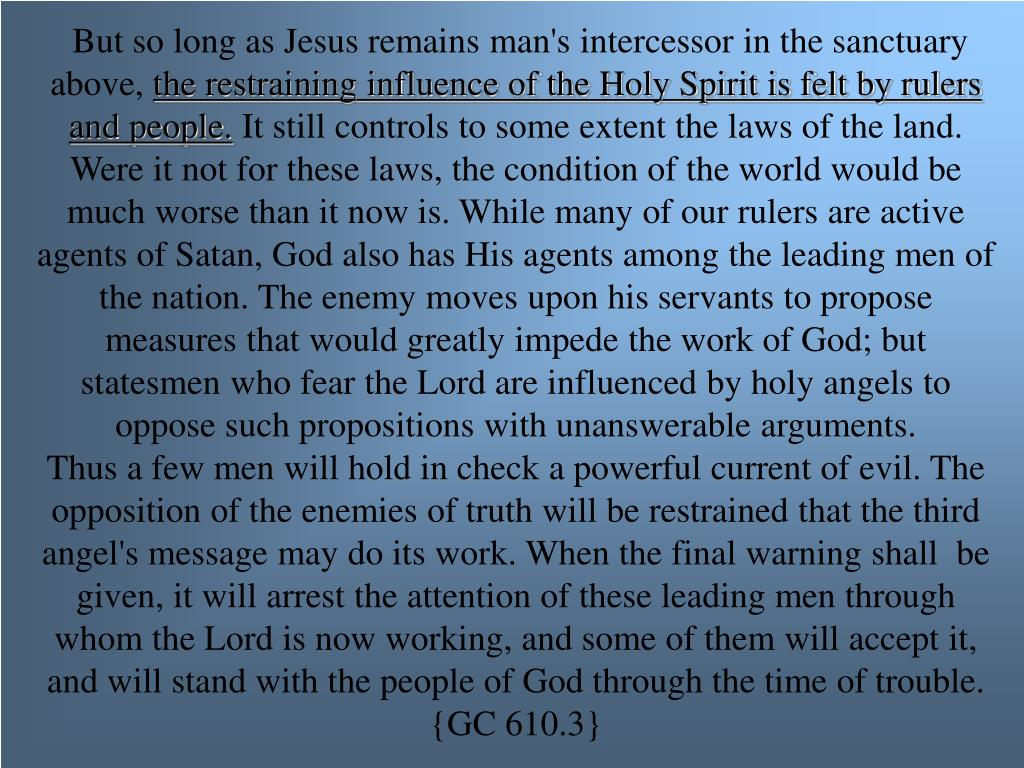 But so long as Jesus remains man's intercessor in the sanctuary above,