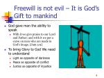 freewill is not evil it is god s gift to mankind8