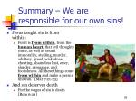 summary we are responsible for our own sins