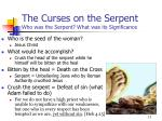 the curses on the serpent who was the serpent what was its significance17