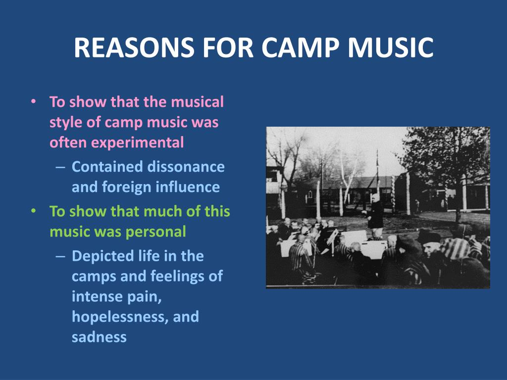 REASONS FOR CAMP MUSIC