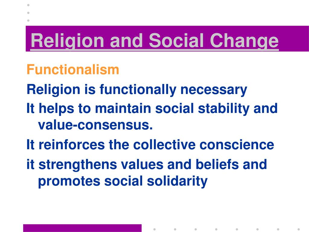 change in social values Through mediations and itself influenced by social change, moral-political values and political institutions o each - economy, society, culture and politics- has a degree of.