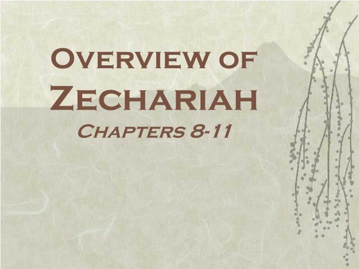 Overview of zechariah chapters 8 11