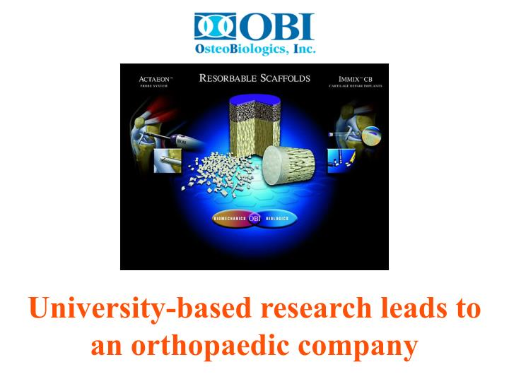 University-based research leads to an orthopaedic company