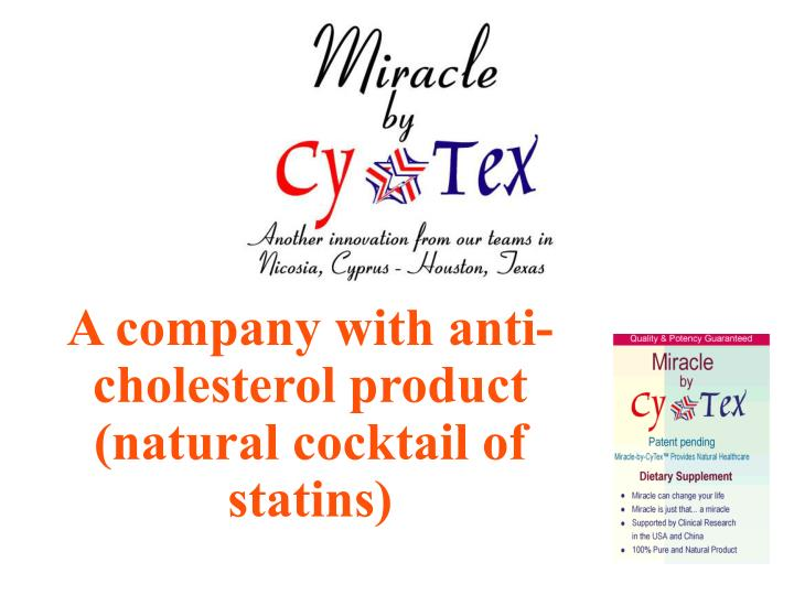 A company with anti-cholesterol product (natural cocktail of statins)