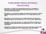 published regulations 4 harmonised