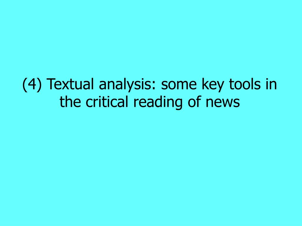 (4) Textual analysis: some key tools in the critical reading of news