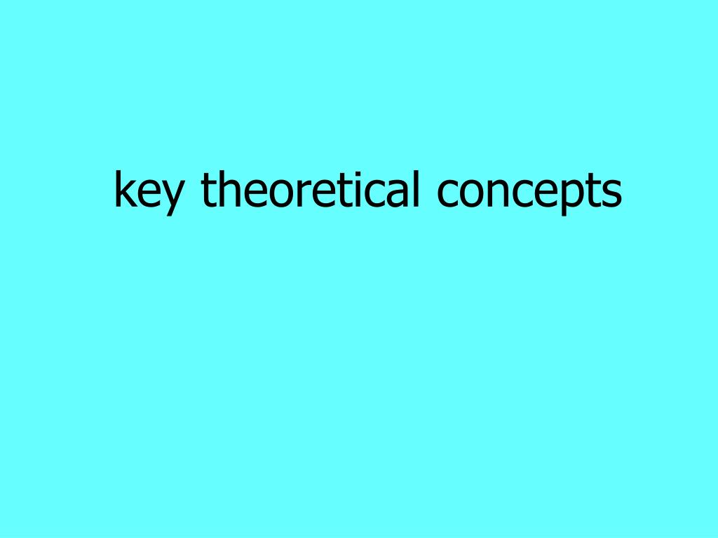 key theoretical concepts